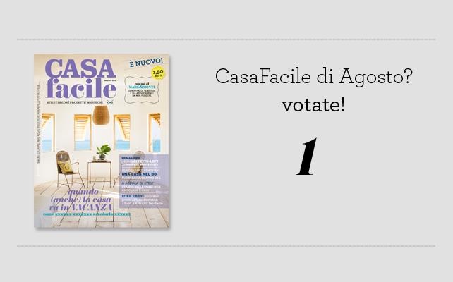 Vota la copertina di CasaFacile di agosto!