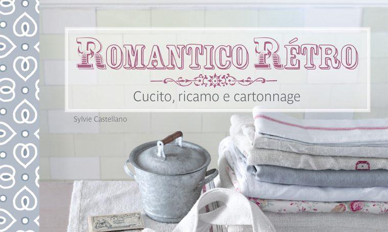 I Quaderni di CasaFacile: Romantico rétro