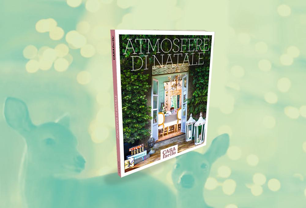 Atmosfere di Natale: il nuovo libro di CasaFacile