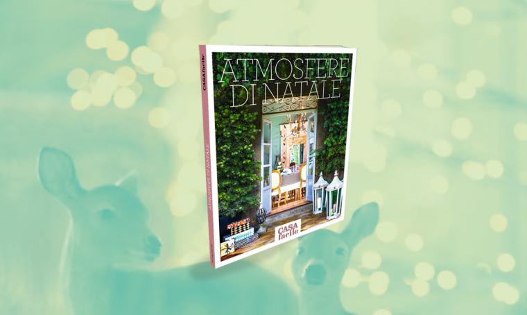 Atmosfere di Natale: torna il libro di CasaFacile