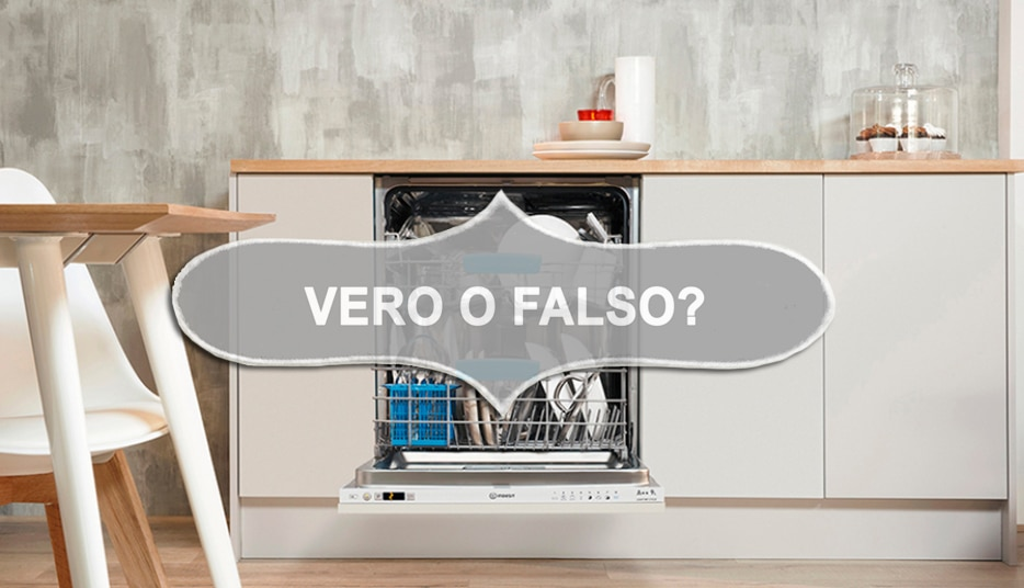Vero o falso? 6 luoghi comuni sulle lavastoviglie