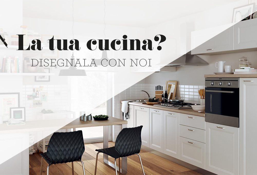 Cucina: progettala e disegnala con noi!