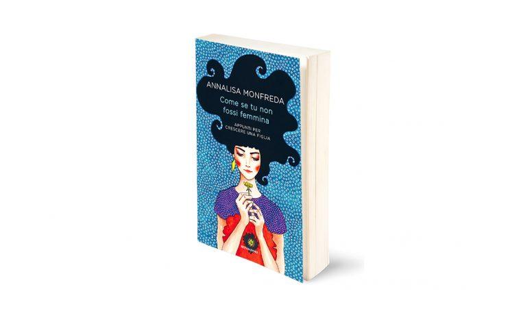 'Come se tu non fossi femmina'  il libro di Annalisa Monfreda