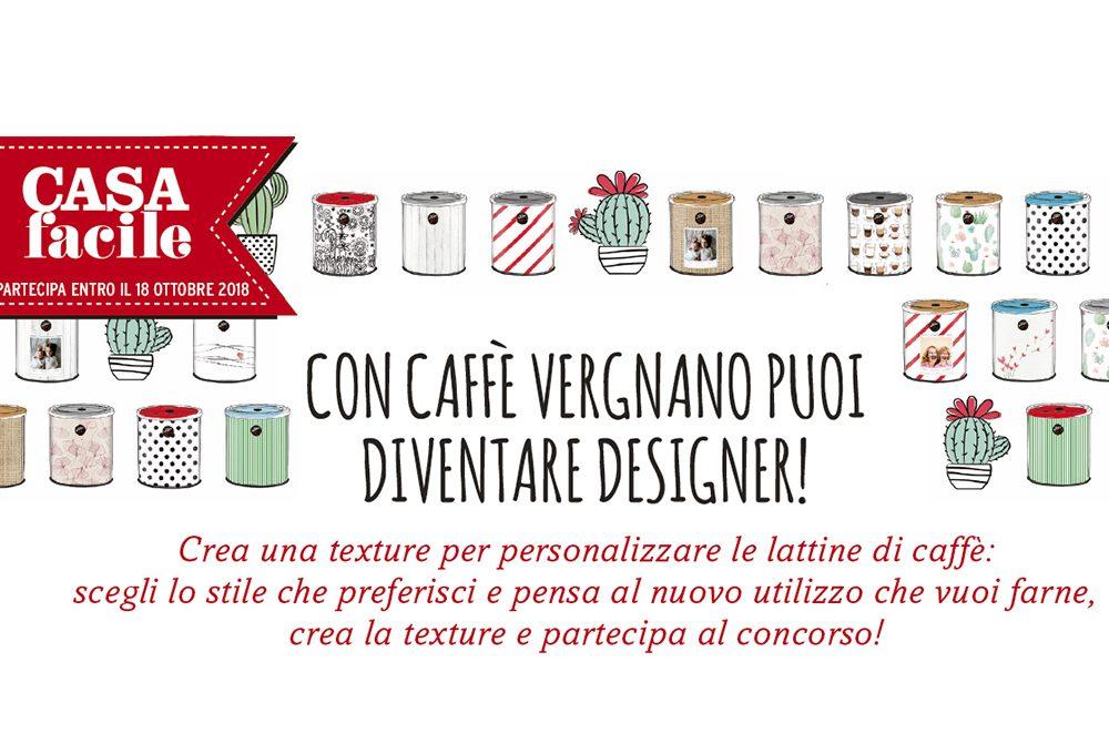 Concorso Vergnano & CasaFacile: diventa designer e vinci