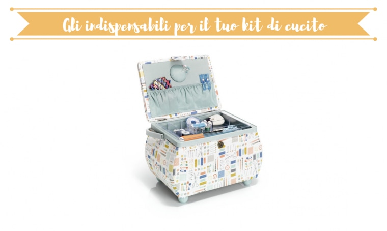 Gli indispensabili per il kit di cucito
